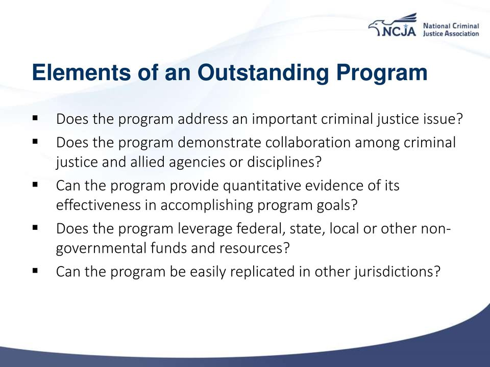 Can the program provide quantitative evidence of its effectiveness in accomplishing program goals?