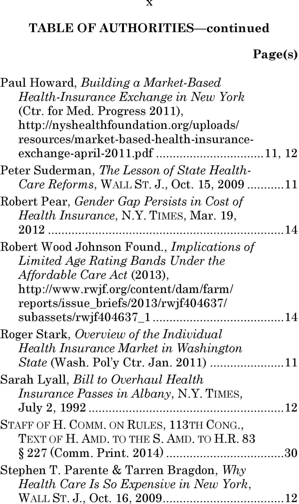 ..11 Robert Pear, Gender Gap Persists in Cost of Health Insurance, N.Y. TIMES, Mar. 19, 2012...14 Robert Wood Johnson Found.