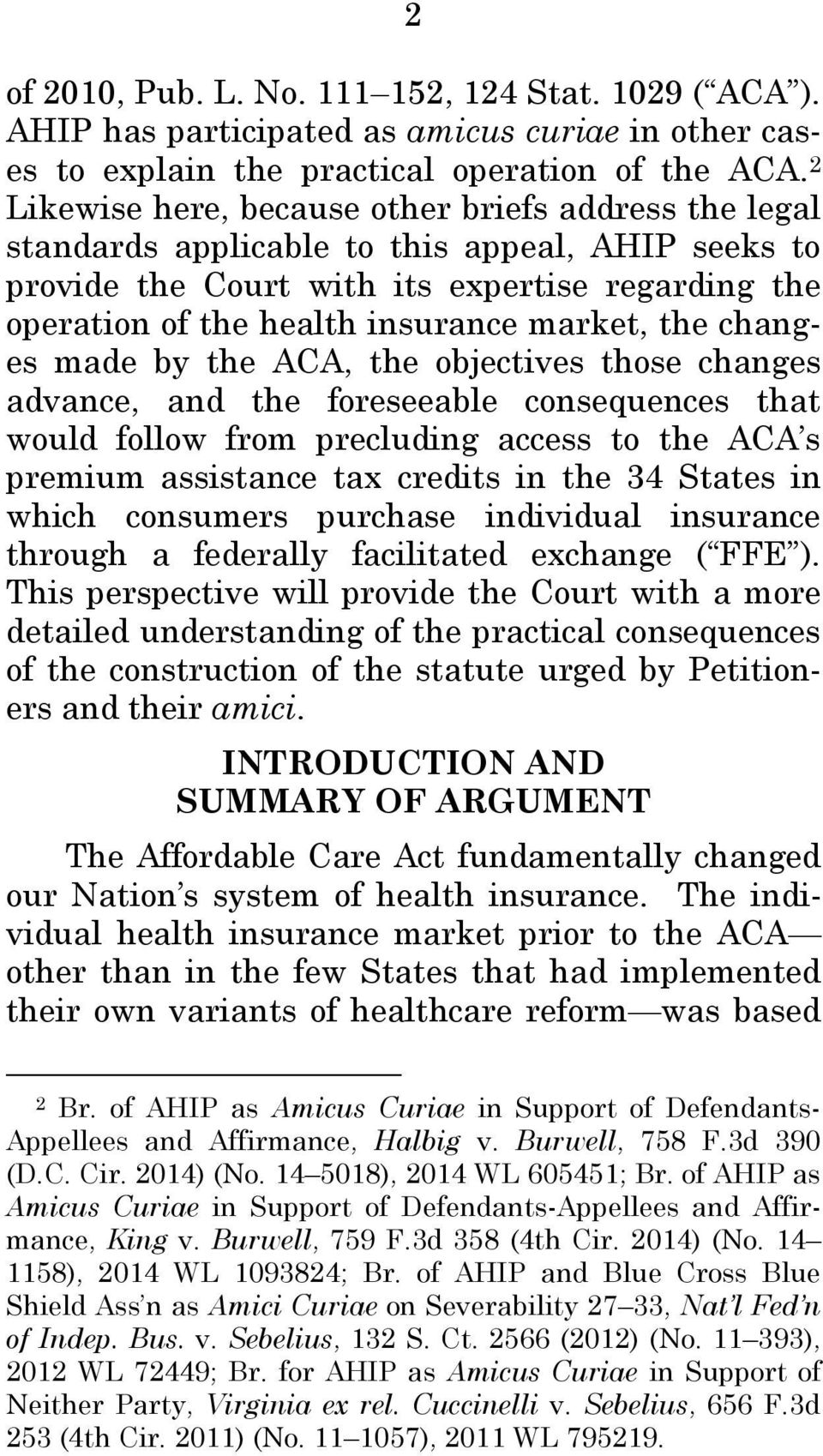 the changes made by the ACA, the objectives those changes advance, and the foreseeable consequences that would follow from precluding access to the ACA s premium assistance tax credits in the 34