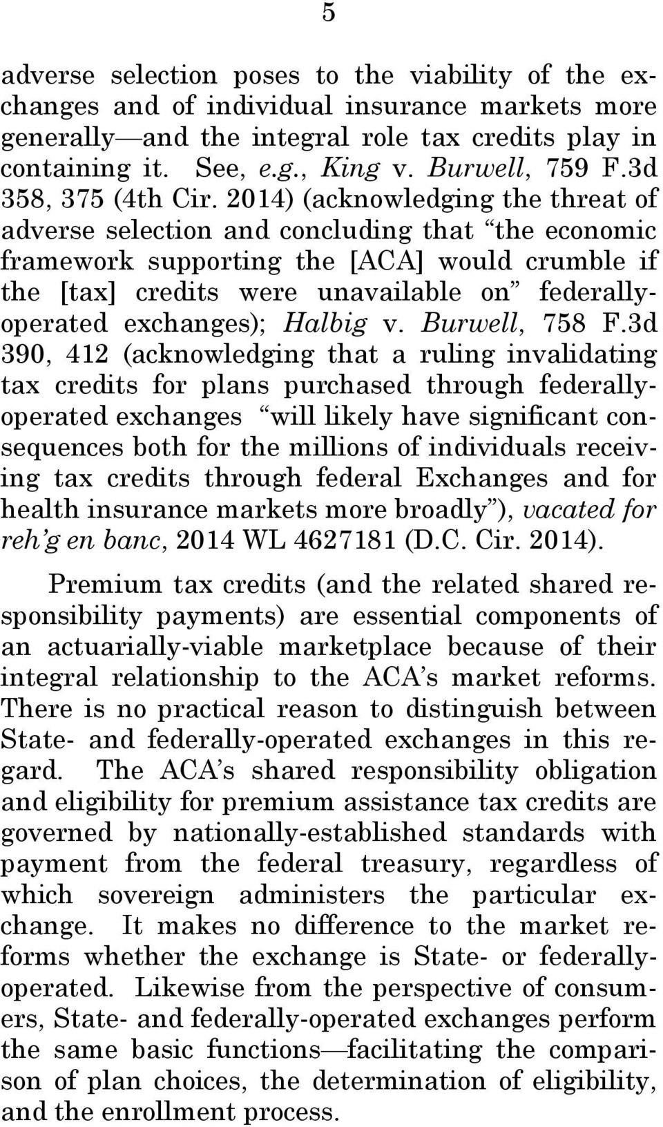 2014) (acknowledging the threat of adverse selection and concluding that the economic framework supporting the [ACA] would crumble if the [tax] credits were unavailable on federallyoperated