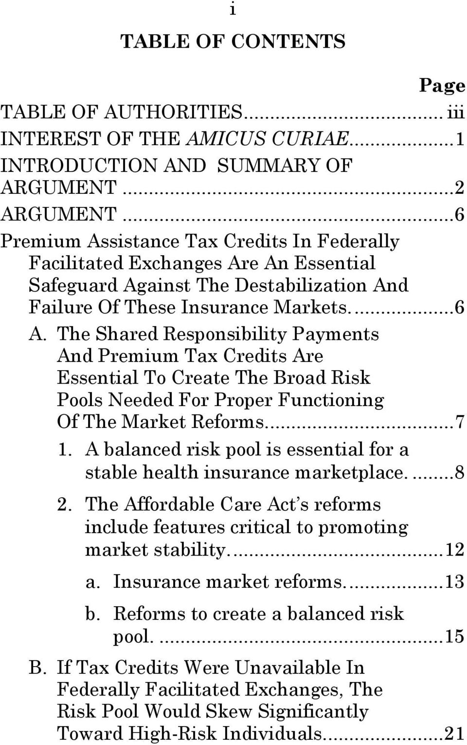 The Shared Responsibility Payments And Premium Tax Credits Are Essential To Create The Broad Risk Pools Needed For Proper Functioning Of The Market Reforms...7 1.