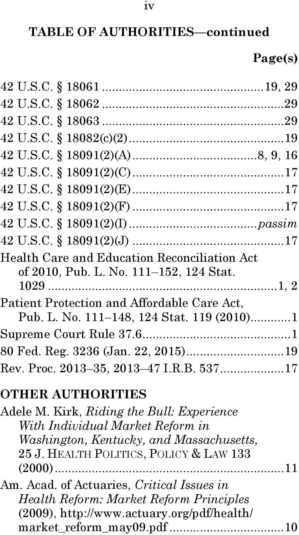 ..1, 2 Patient Protection and Affordable Care Act, Pub. L. No. 111 148, 124 Stat. 119 (2010)...1 Supreme Court Rule 37.6...1 80 Fed. Reg. 3236 (Jan. 22, 2015)...19 Rev. Proc. 2013 35, 2013 47 I.R.B.