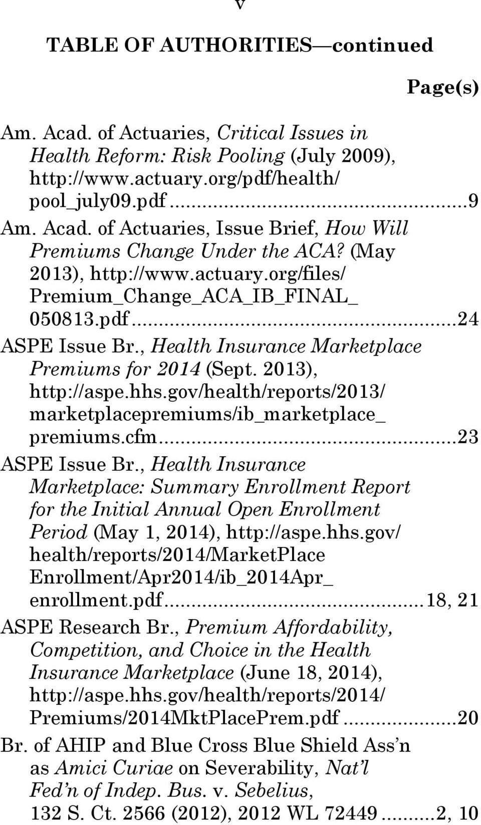 gov/health/reports/2013/ marketplacepremiums/ib_marketplace_ premiums.cfm...23 ASPE Issue Br.