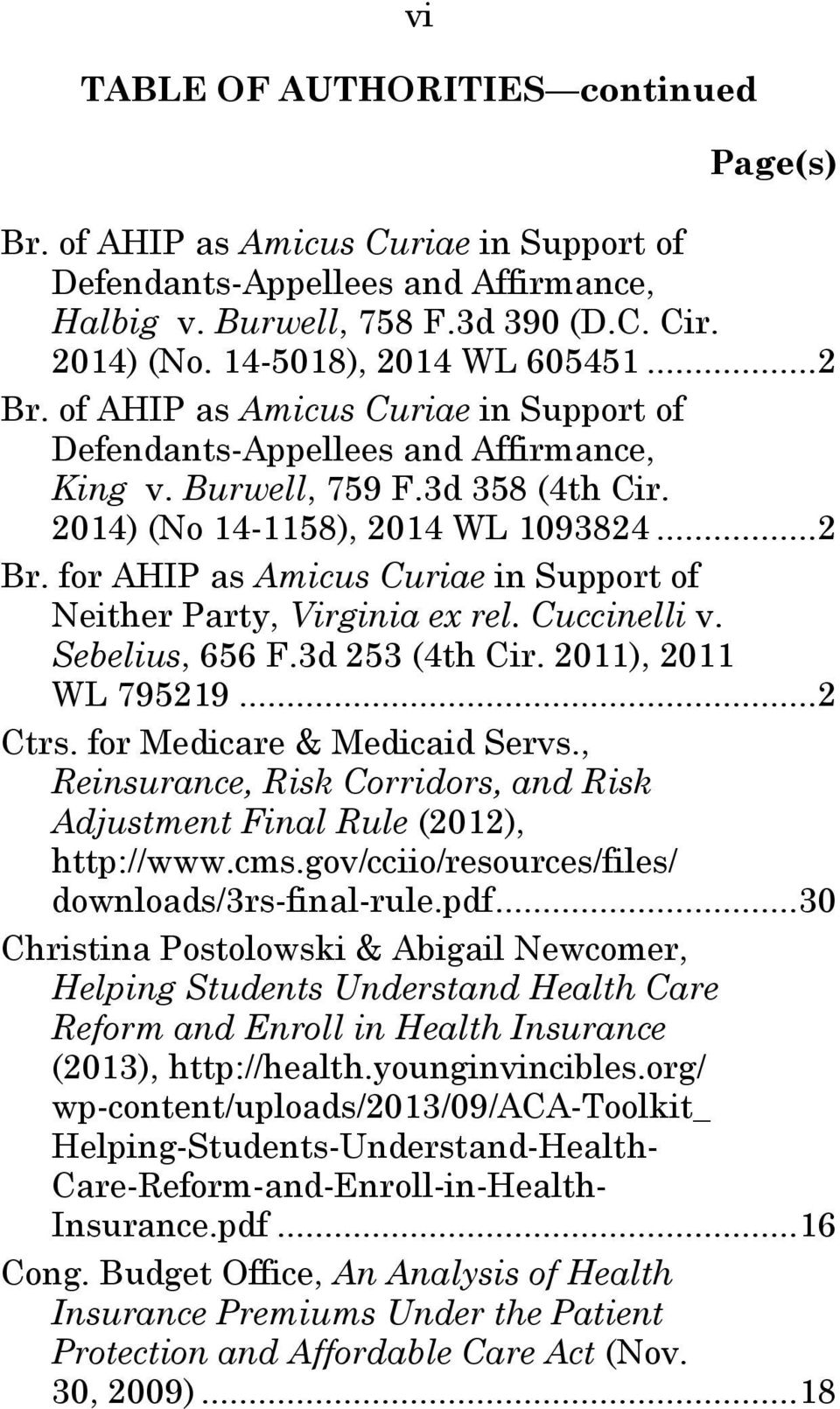 Cuccinelli v. Sebelius, 656 F.3d 253 (4th Cir. 2011), 2011 WL 795219...2 Ctrs. for Medicare & Medicaid Servs., Reinsurance, Risk Corridors, and Risk Adjustment Final Rule (2012), http://www.cms.