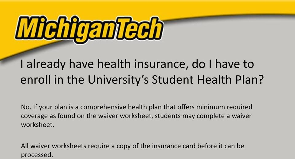 If your plan is a comprehensive health plan that offers minimum required coverage as