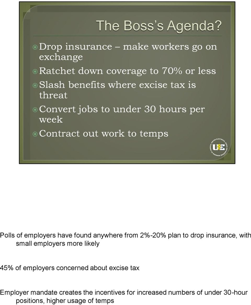 concerned about excise tax Employer mandate creates the