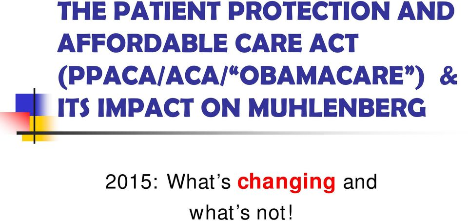 OBAMACARE ) & ITS IMPACT ON