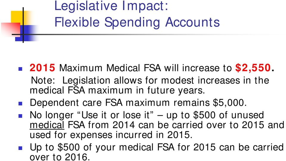 Dependent care FSA maximum remains $5,000.