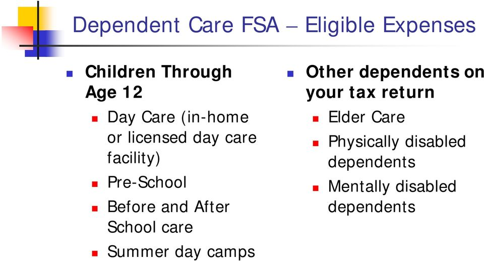 After School care Summer day camps Other dependents on your tax