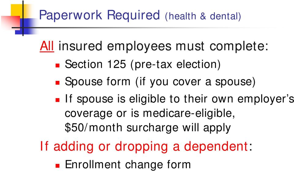is eligible to their own employer s coverage or is medicare-eligible,