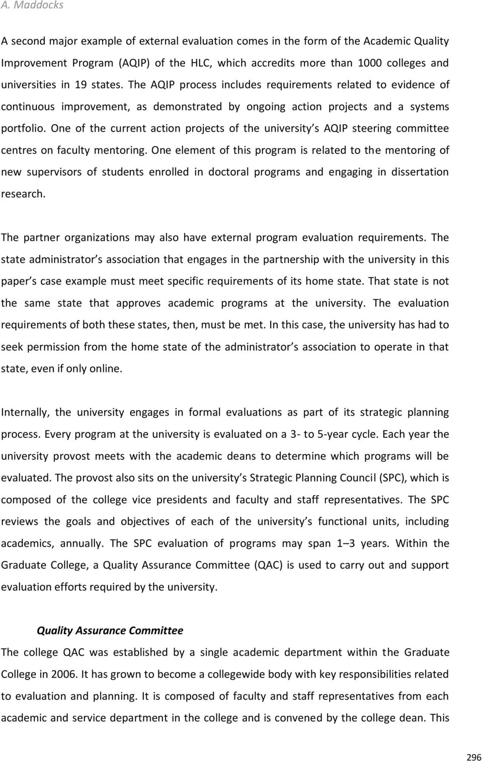 One of the current action projects of the university s AQIP steering committee centres on faculty mentoring.