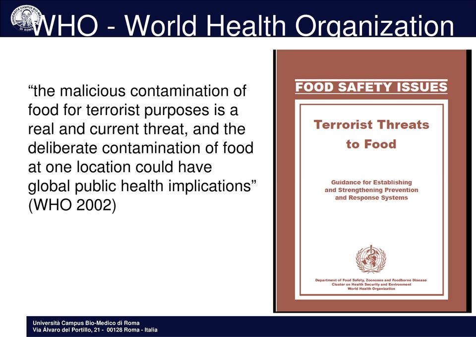 current threat, and the deliberate contamination of food