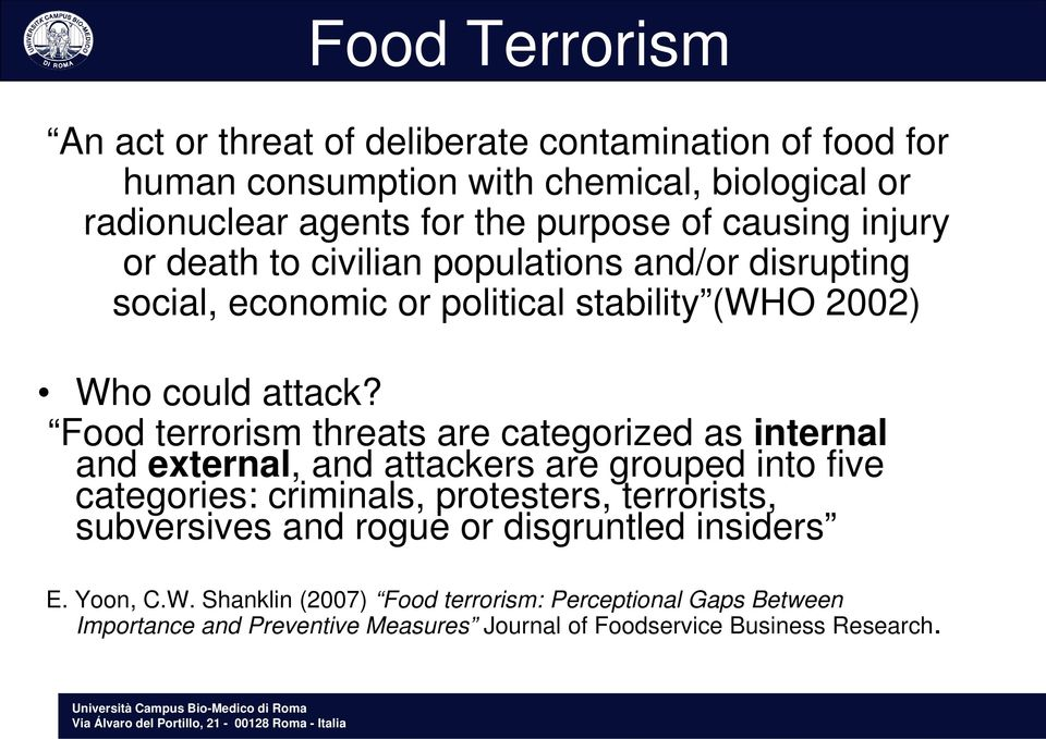 Food terrorism threats are categorized as internal and external, and attackers are grouped into five categories: criminals, protesters, terrorists,