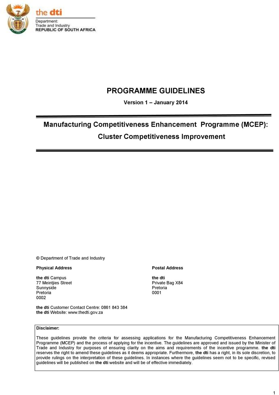 za Disclaimer: These guidelines provide the criteria for assessing applications for the Manufacturing Competitiveness Enhancement Programme (MCEP) and the process of applying for the incentive.