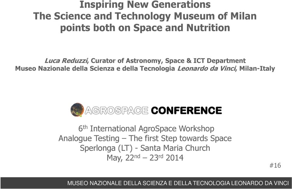 Scienza e della Tecnologia Leonardo da Vinci, Milan-Italy 6 th International AgroSpaceWorkshop