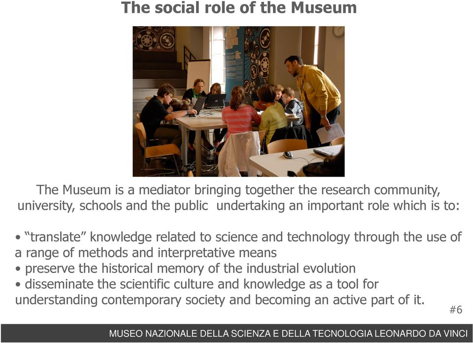 use of a range of methods and interpretative means preserve the historical memory of the industrial evolution