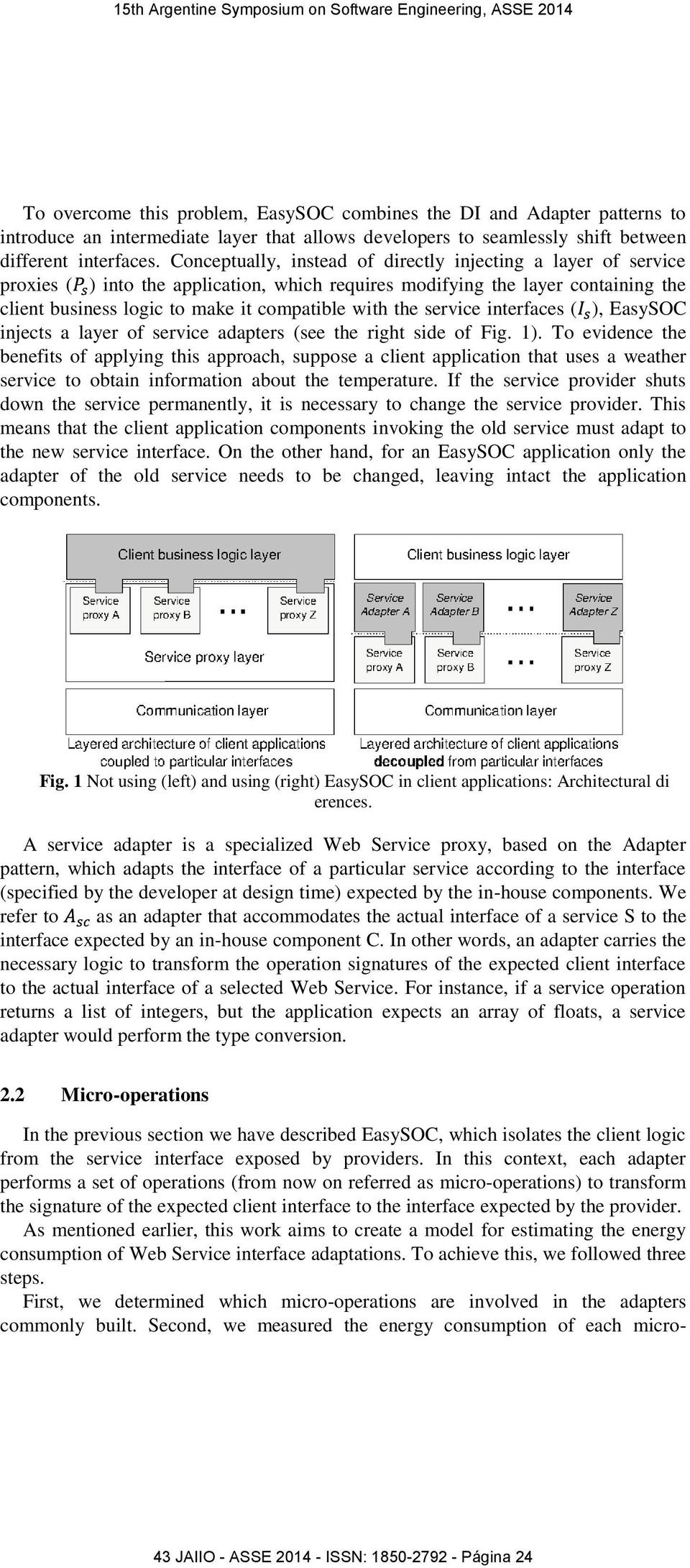 service interfaces ( ), EasySOC injects a layer of service adapters (see the right side of Fig. 1).