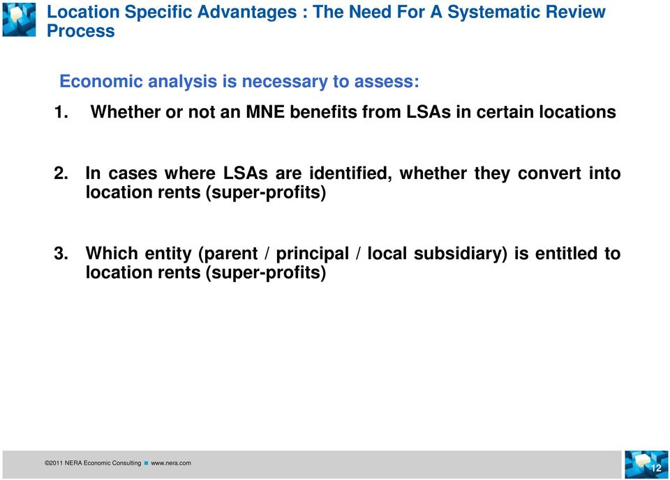 In cases where LSAs are identified, whether they convert into location rents (super-profits) 3.