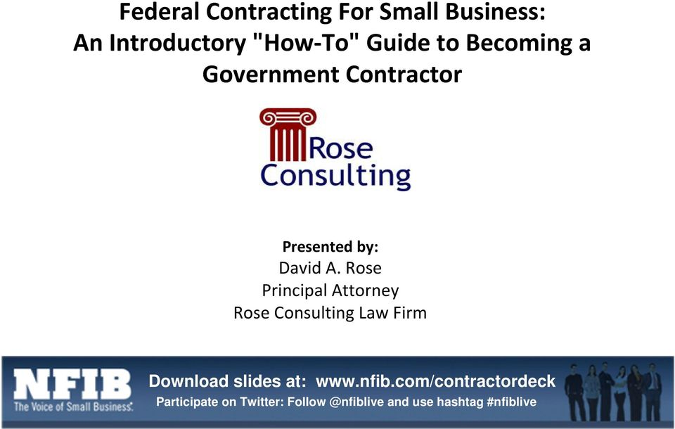 Government Contractor Presented by: David A.