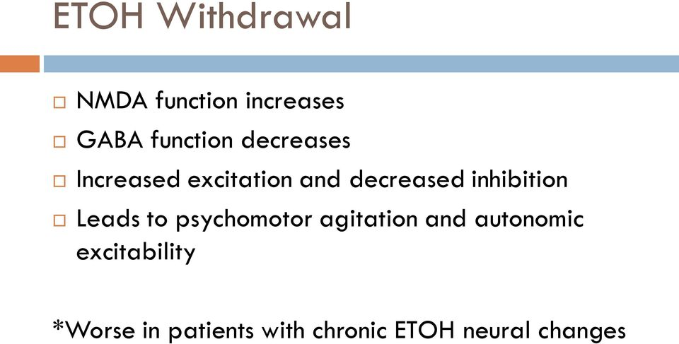 inhibition Leads to psychomotor agitation and