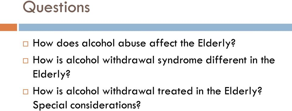 How is alcohol withdrawal syndrome different