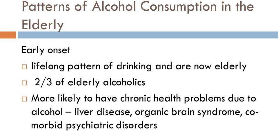 alcoholics More likely to have chronic health problems due to