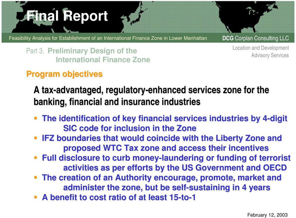 insurance industries The identification of key financial services industries by 4-digit 4 SIC code for inclusion in the Zone IFZ boundaries that would coincide with the Liberty