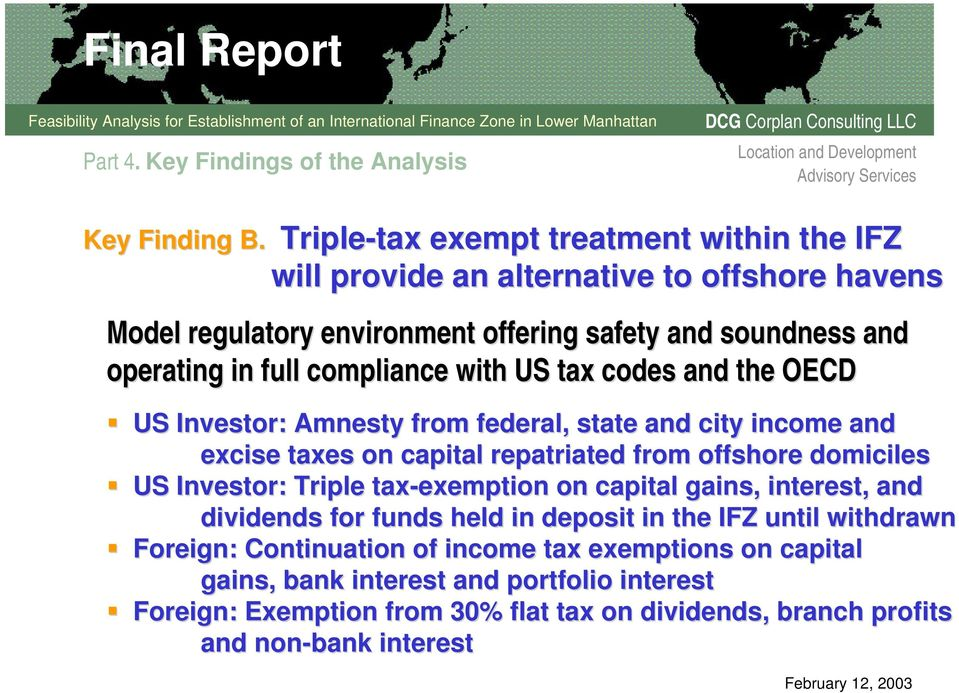 compliance with US tax codes and the OECD US Investor: Amnesty from federal, state and city income and excise taxes on capital repatriated from offshore domiciles US Investor: