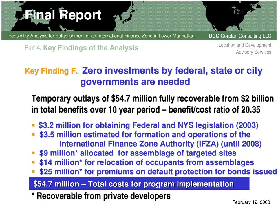 2 million for obtaining Federal and NYS legislation (2003) $3.