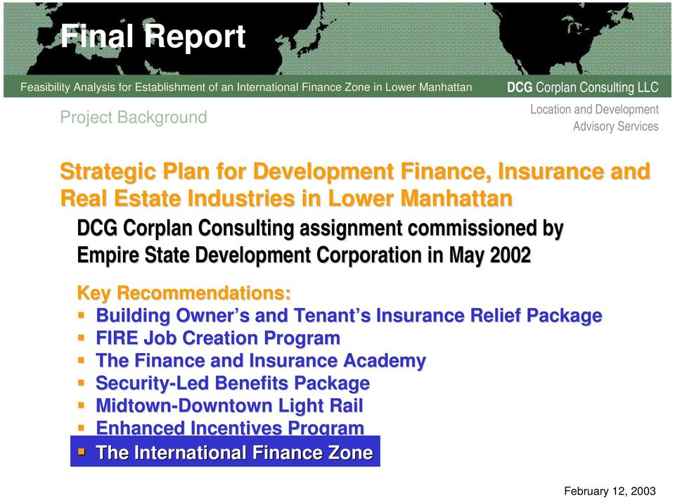 Recommendations: Building Owner s s and Tenant s s Insurance Relief Package FIRE Job Creation Program The Finance and