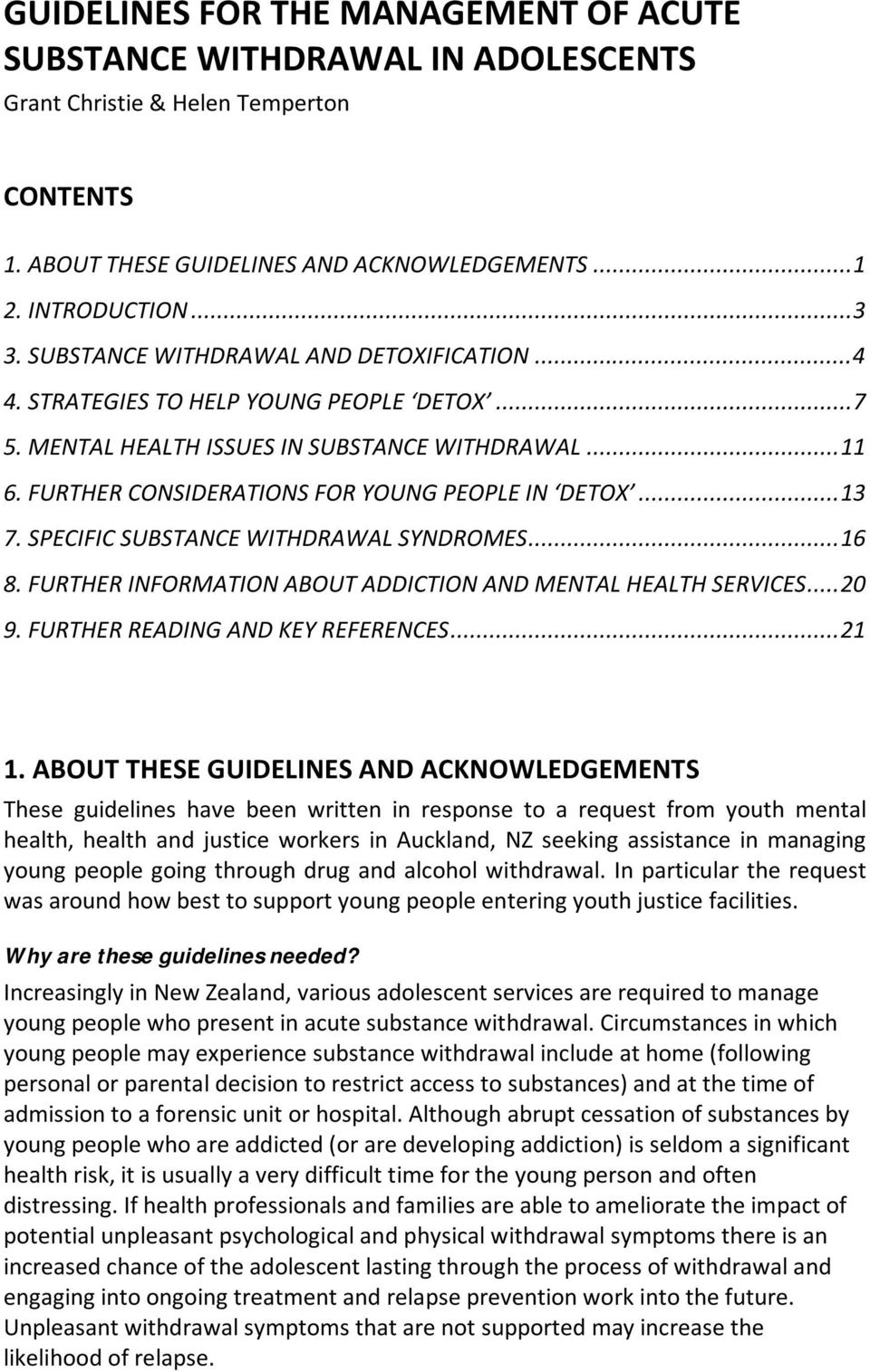 WITHDRAWAL SYNDROMES16 8 FURTHER INFORMATION ABOUT ADDICTION AND MENTAL HEALTH SERVICES20 9 FURTHER READING AND KEY REFERENCES21 1 ABOUT THESE GUIDELINES AND ACKNOWLEDGEMENTS These guidelines have