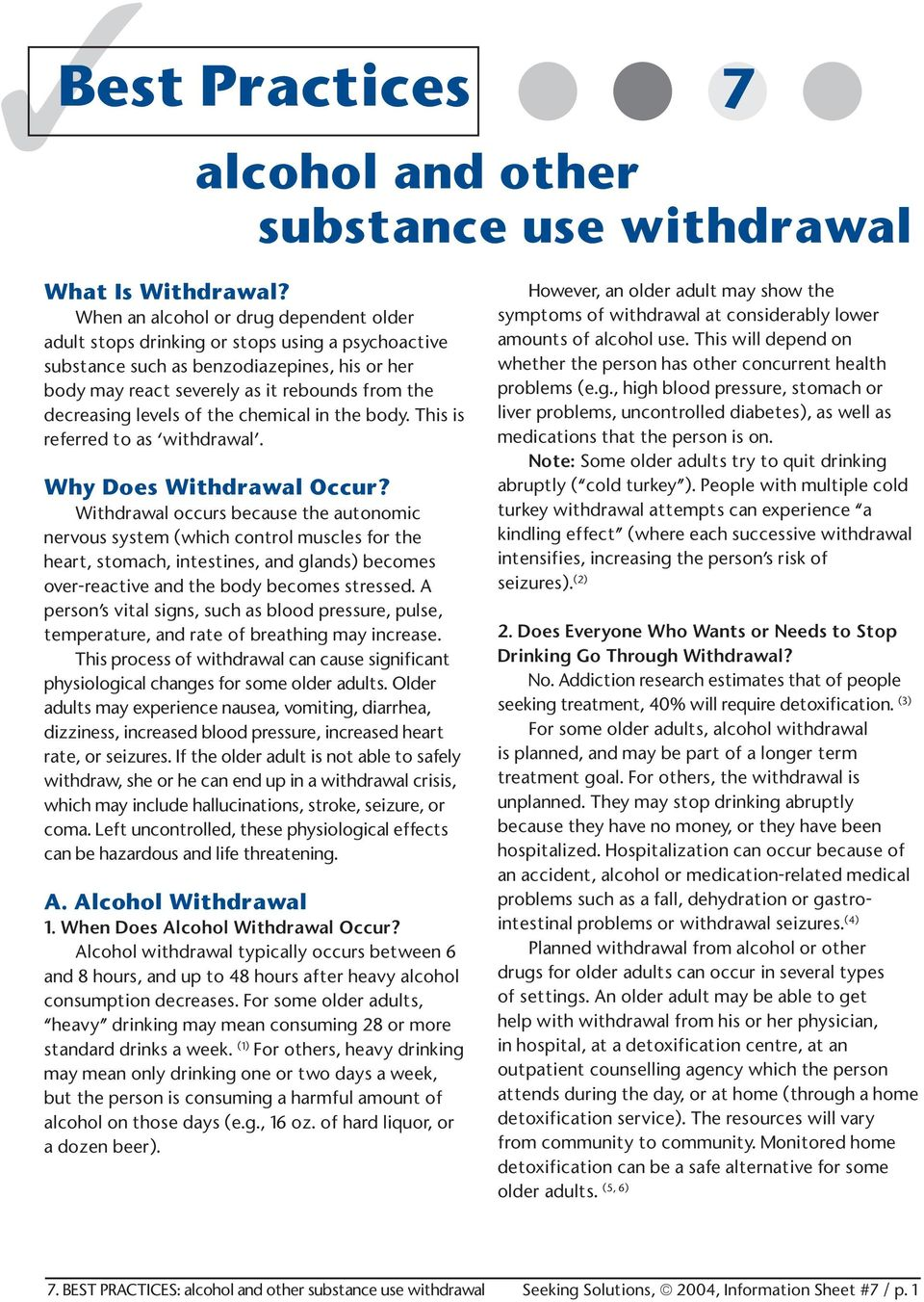 levels of the chemical in the body. This is referred to as withdrawal. Why Does Withdrawal Occur?