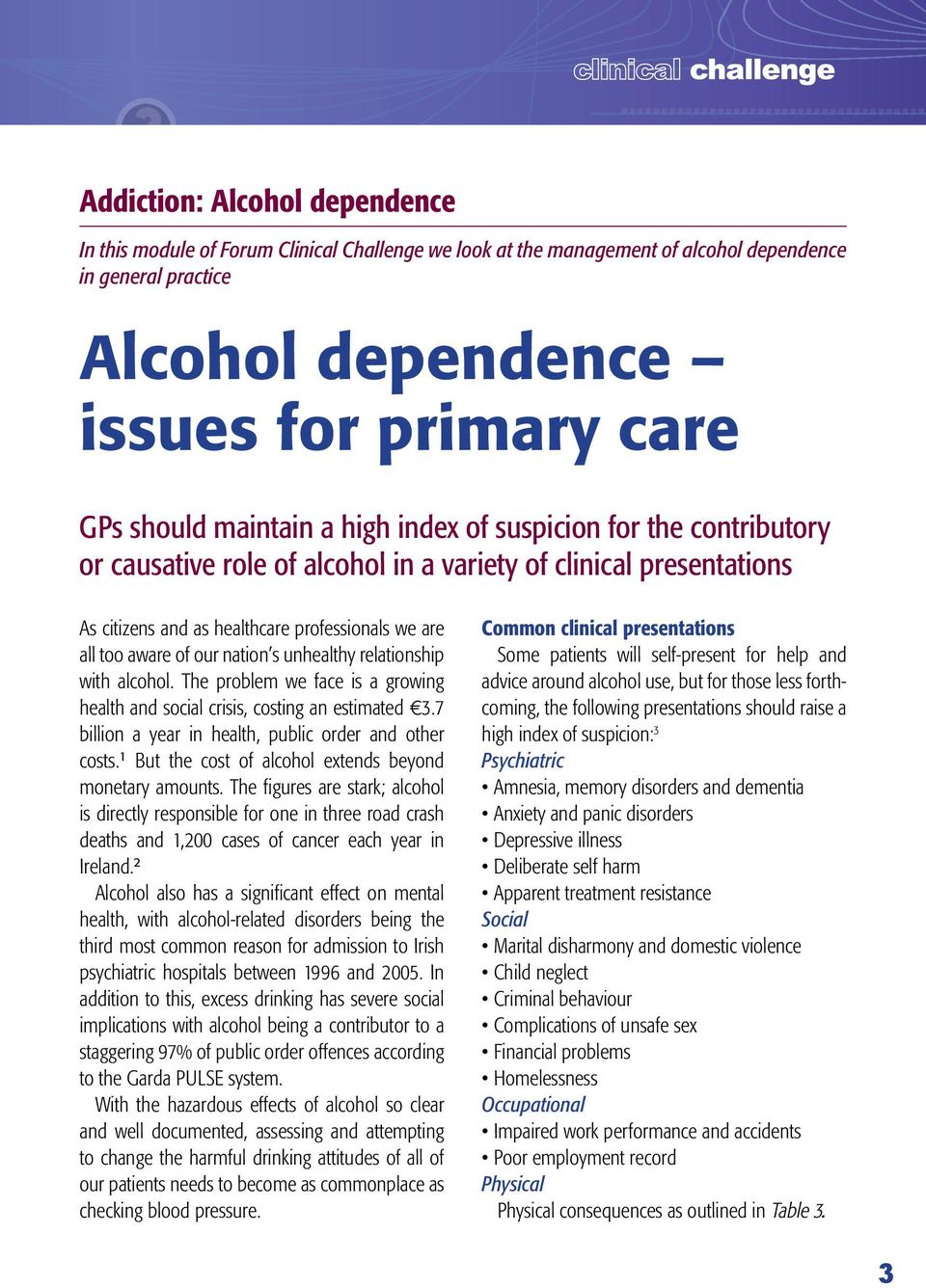 nation s unhealthy relationship with alcohol. The problem we face is a growing health and social crisis, costing an estimated 3.7 billion a year in health, public order and other costs.