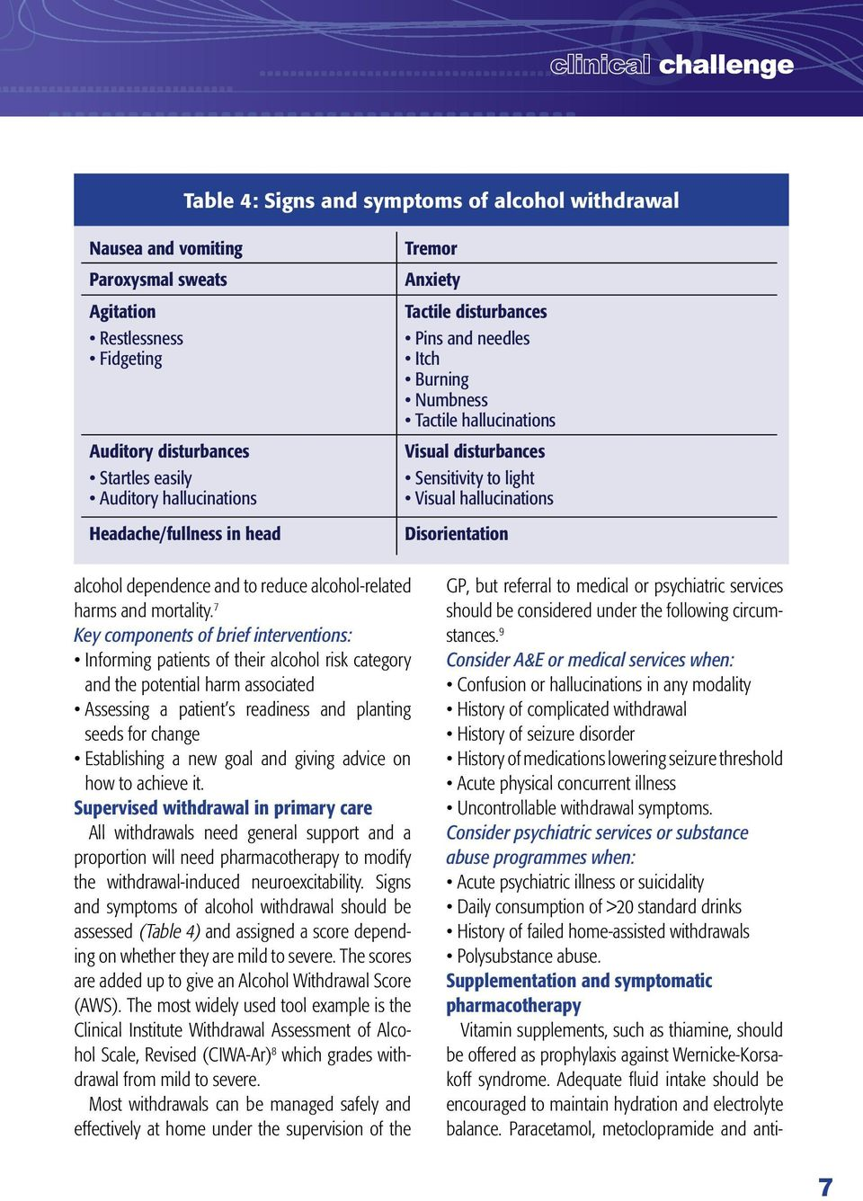 Disorientation alcohol dependence and to reduce alcohol-related harms and mortality.