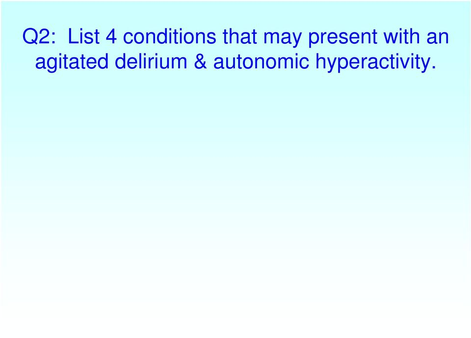 an agitated delirium &