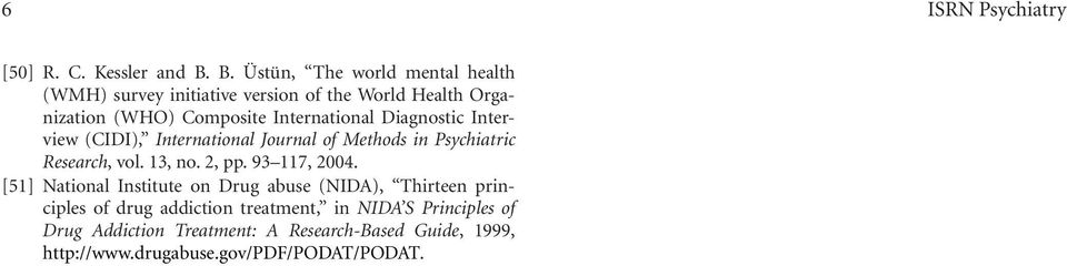 International Diagnostic Interview (CIDI), International Methods in Psychiatric Research, vol. 13, no. 2, pp. 93 117, 2004.