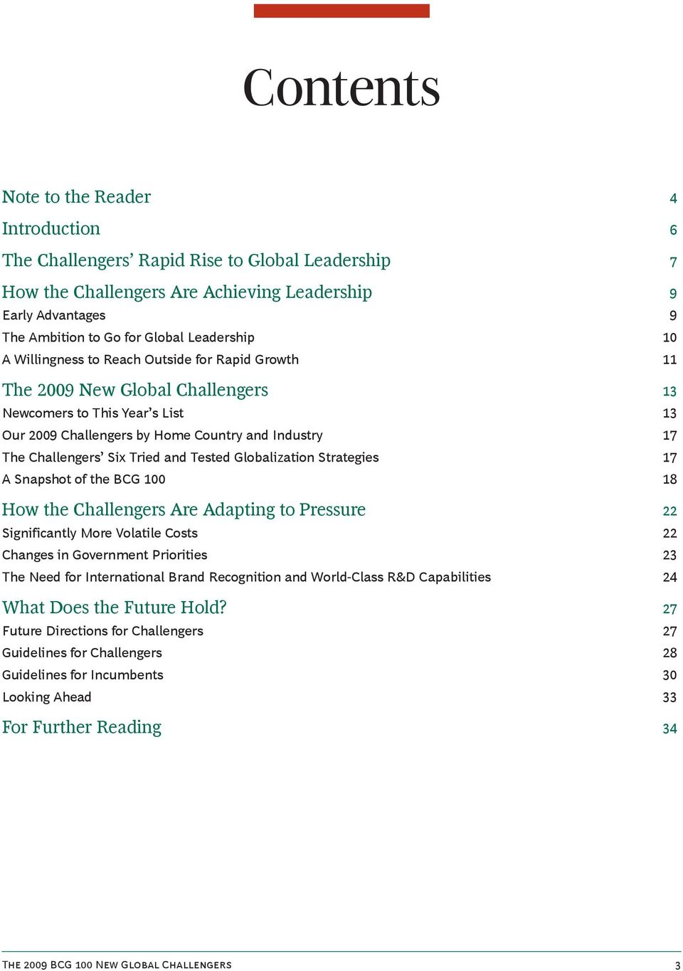 Challengers Six Tried and Tested Globalization Strategies 17 A Snapshot of the BCG 100 18 How the Challengers Are Adapting to Pressure 22 Significantly More Volatile Costs 22 Changes in Government