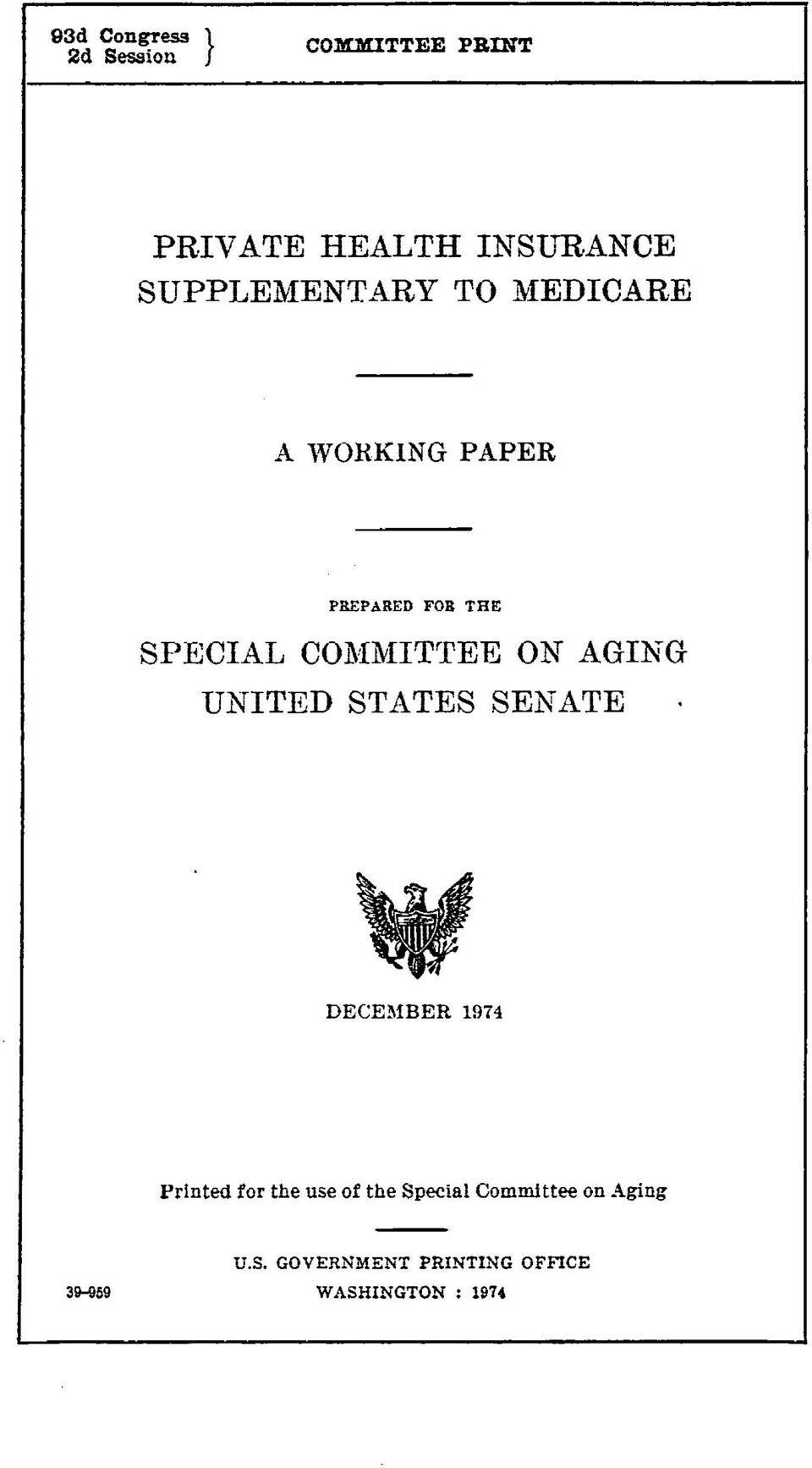 COMMITTEE ON AGING UNITED STATES SENATE - DECEMBER 1974 Printed for the