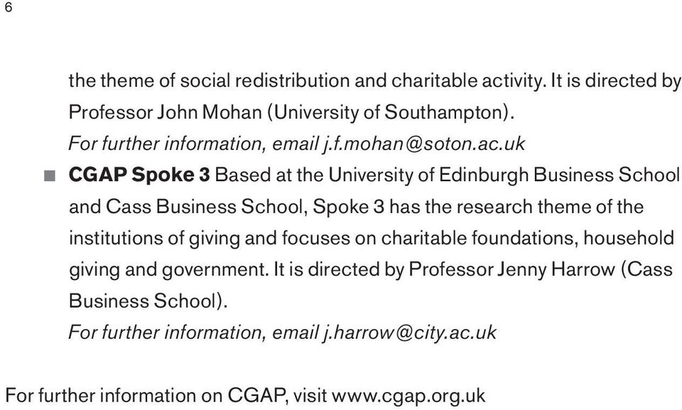 uk CGAP Spoke 3 Based at the University of Edinburgh Business School and Cass Business School, Spoke 3 has the research theme of the