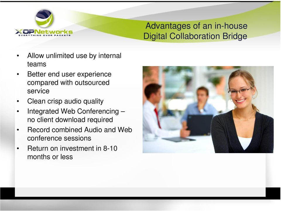 crisp audio quality Integrated Web Conferencing no client download required