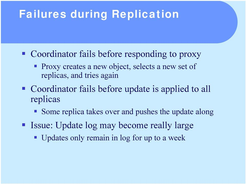Coordinator fails before update is applied to all replicas!