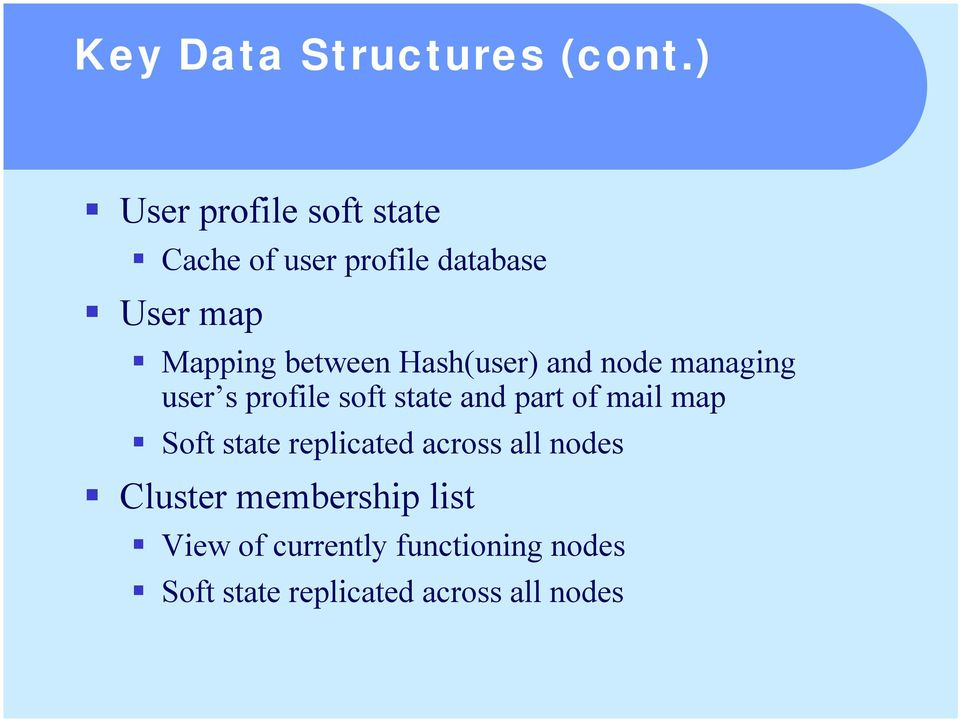 Mapping between Hash(user) and node managing user s profile soft state and part of