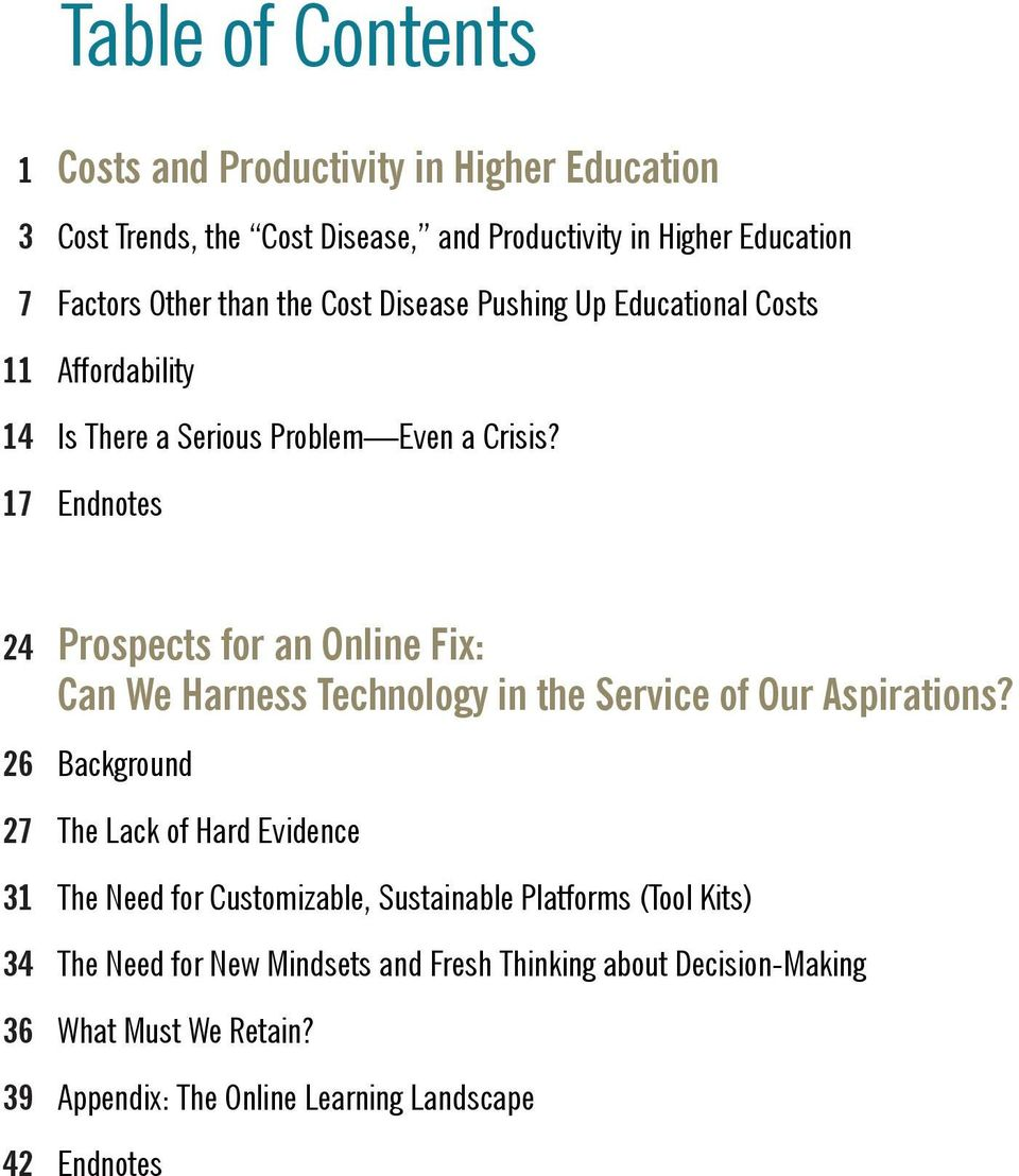 17 Endnotes 24 Prospects for an Online Fix: Can We Harness Technology in the Service of Our Aspirations?