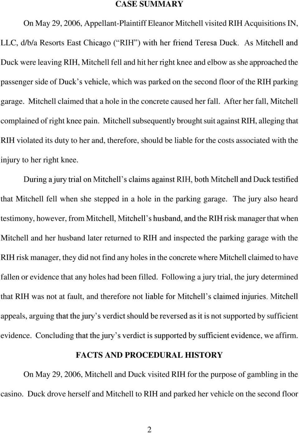 garage. Mitchell claimed that a hole in the concrete caused her fall. After her fall, Mitchell complained of right knee pain.