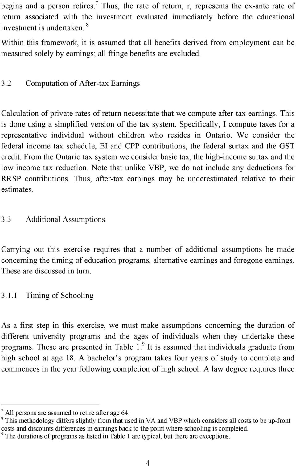 2 Computation of After-tax Earnings Calculation of private rates of return necessitate that we compute after-tax earnings. This is done using a simplified version of the tax system.