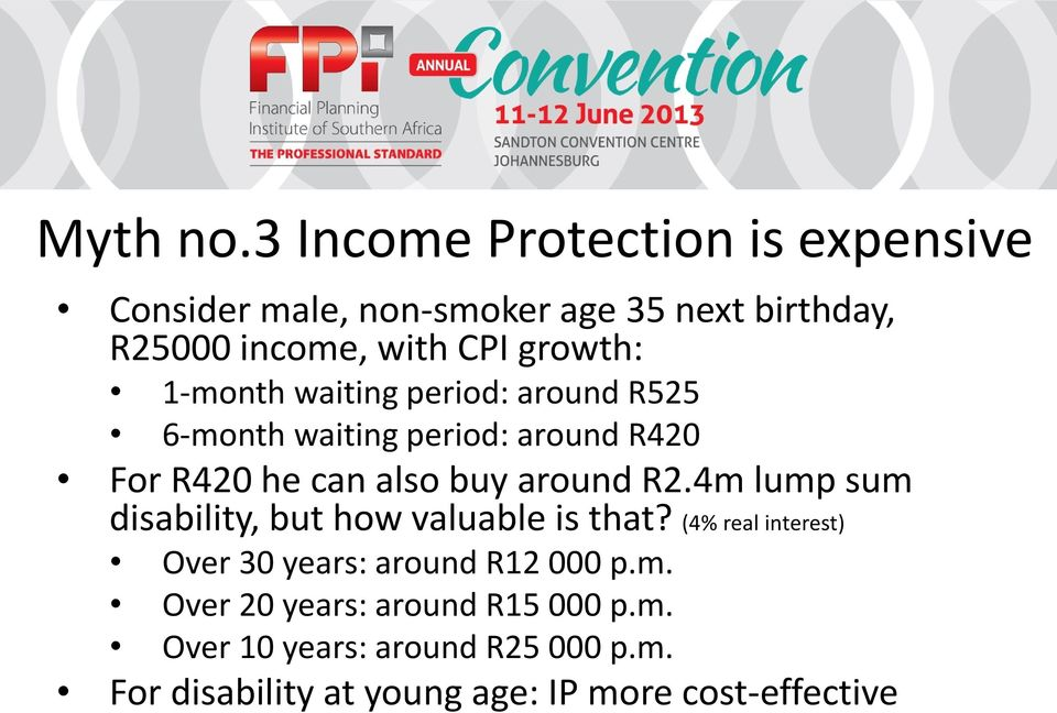 1-month waiting period: around R525 6-month waiting period: around R420 For R420 he can also buy around R2.