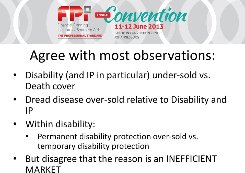 Death cover Dread disease over-sold relative to Disability and IP Within