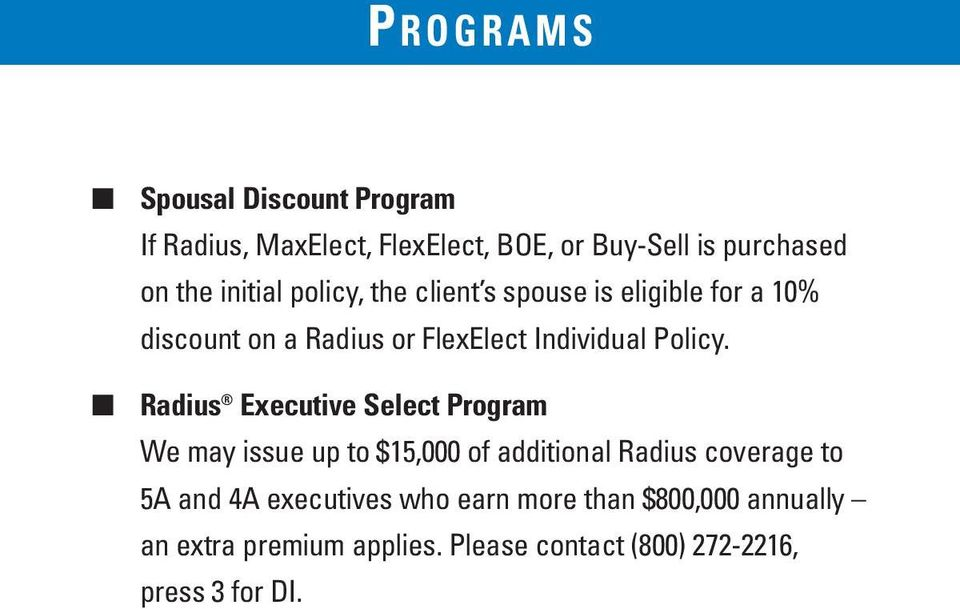 Radius Executive Select Program We may issue up to $15,000 of additional Radius coverage to 5A and 4A