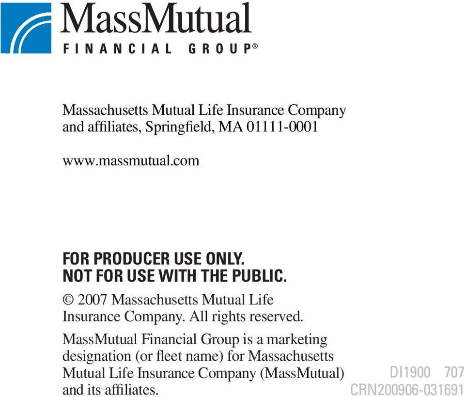 2007 Massachusetts Mutual Life Insurance Company. All rights reserved.