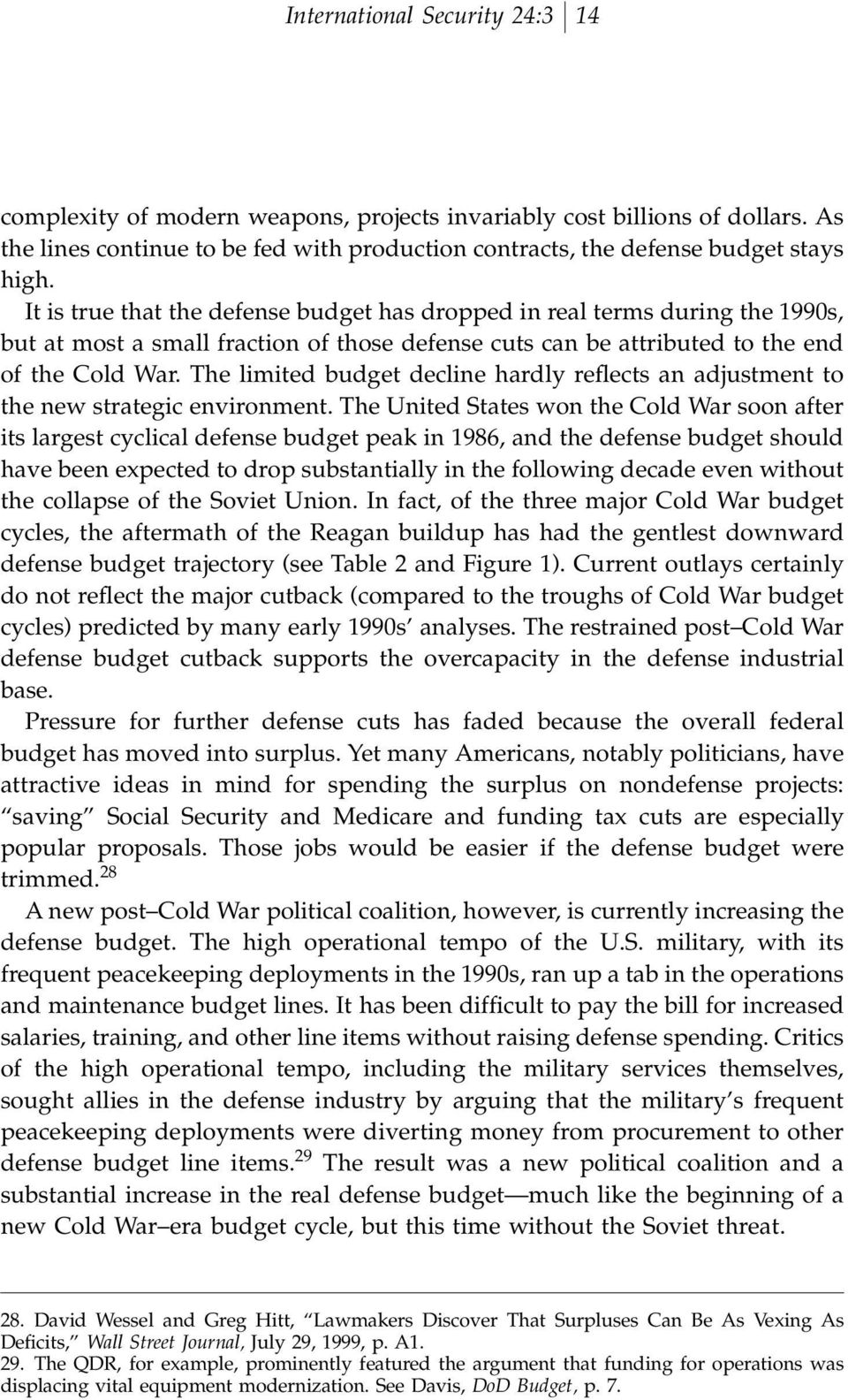 The limited budget decline hardly reºects an adjustment to the new strategic environment.